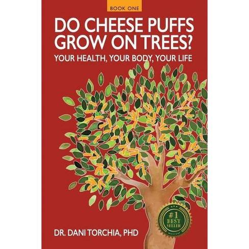 Do Cheese Puffs Grow on Trees? - by  Dani Torchia (Paperback) - image 1 of 1