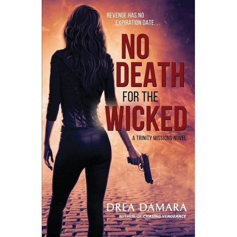 No Death for the Wicked - (Trinity Missions) by  Drea Damara (Paperback) - image 1 of 1