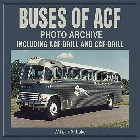 Buses of Acf Photo Archive - (Photo Archives) by  William Luke (Paperback) - image 1 of 1