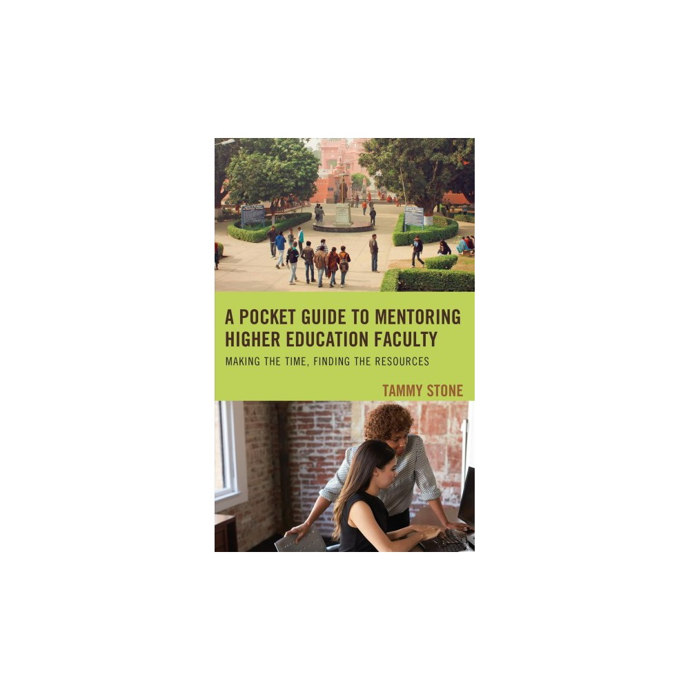 Pocket Guide to Mentoring Higher Education Faculty : Making the Time, Finding the Resources