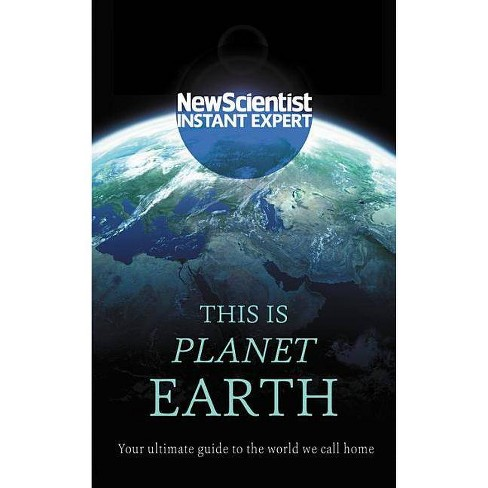 This Is Planet Earth - (Instant Expert) (Paperback) - image 1 of 1