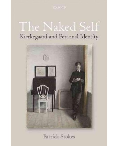 Naked Self : Kierkegaard and Personal Identity (Hardcover) (Patrick Stokes) - image 1 of 1