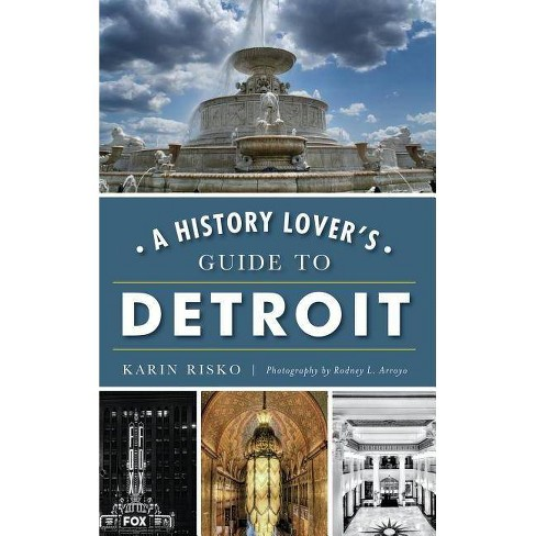 A History Lover's Guide to Detroit - by  Karin Risko (Hardcover) - image 1 of 1