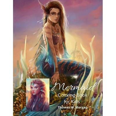 Mermaid Coloring Book for Kids - by  Thomas W Morgan (Paperback)