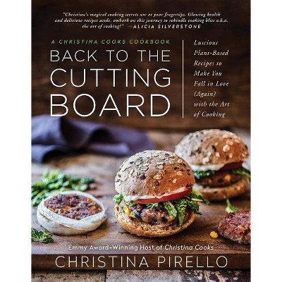 Back to the Cutting Board - by Christina Pirello (Paperback)