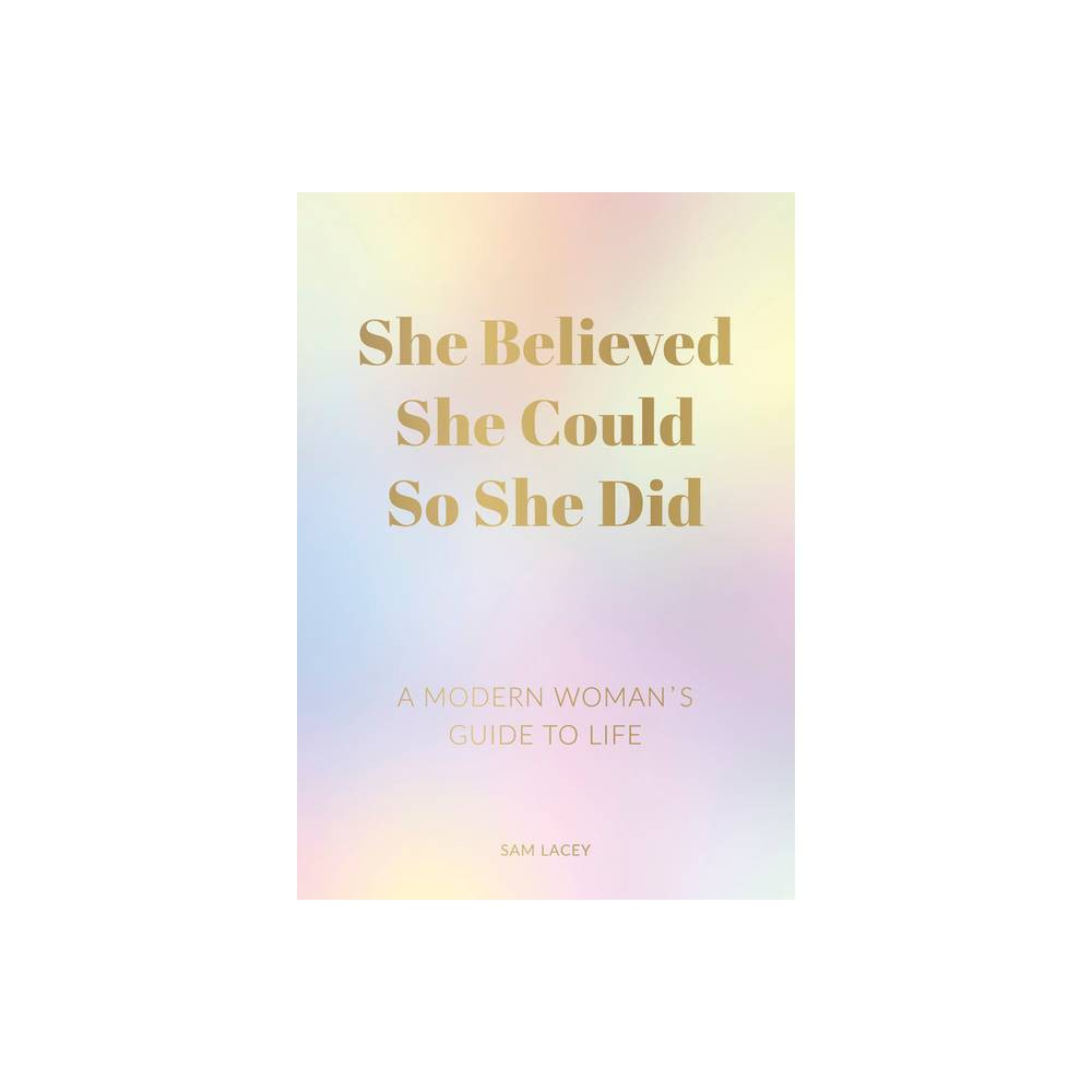 She Believed She Could So She Did By Sam Lacey Paperback