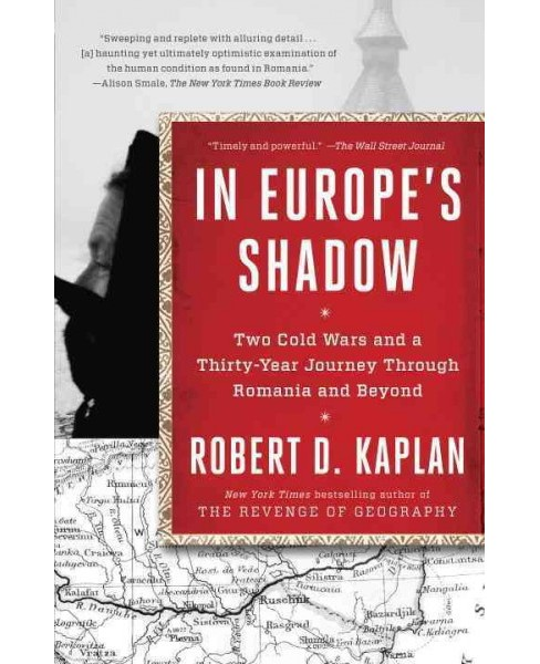 In Europe's Shadow : Two Cold Wars and a Thirty-Year Journey Through Romania and Beyond (Reprint) - image 1 of 1