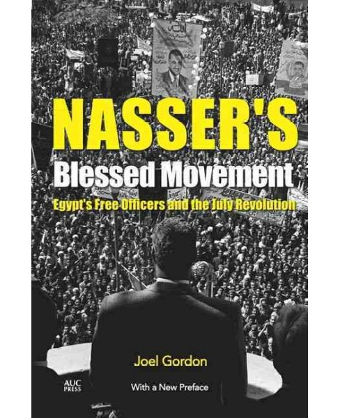 Nasser's Blessed Movement : Egypt's Free Officers and the July Revolution (New) (Paperback) (Joel - image 1 of 1