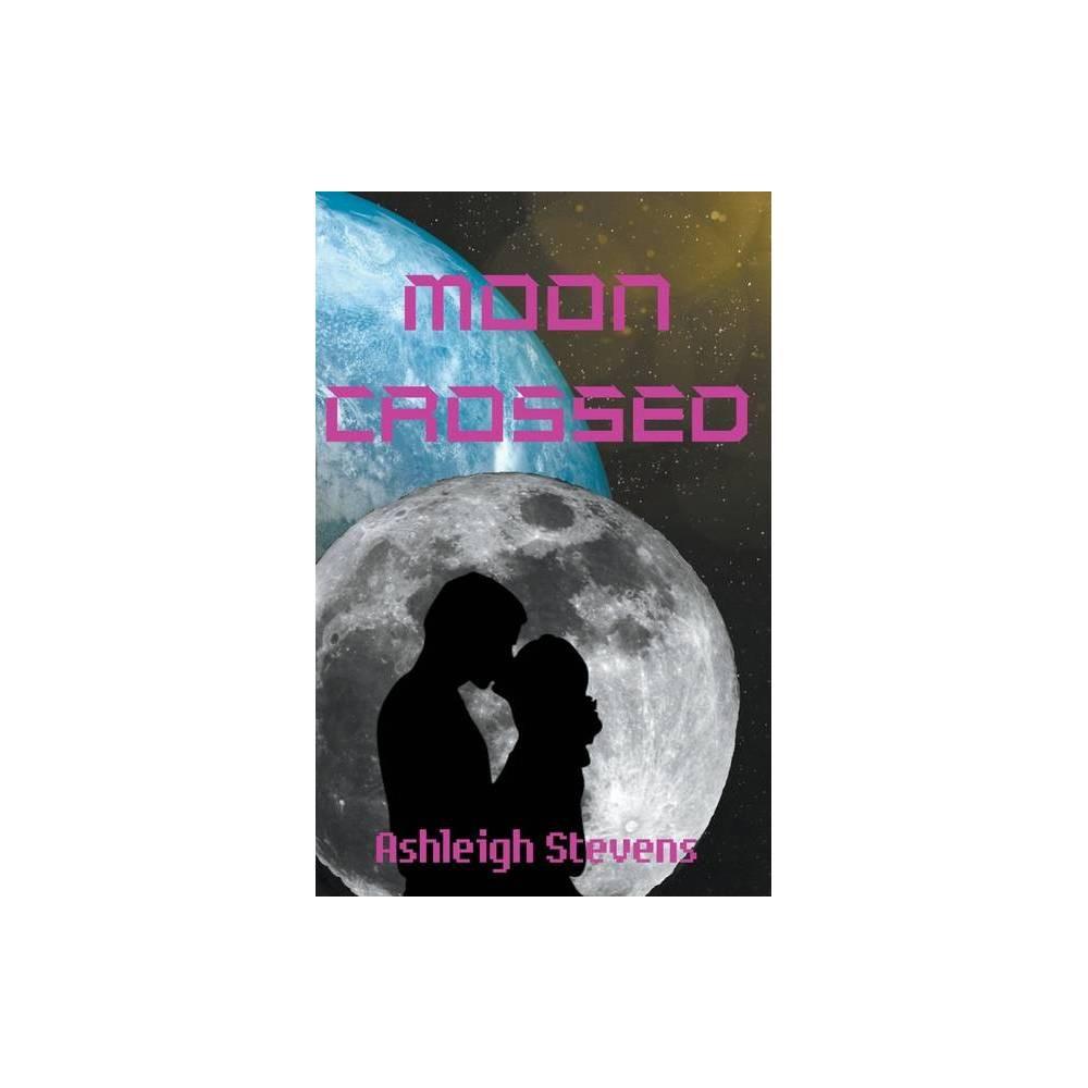 Mooncrossed By Ashleigh Stevens Paperback