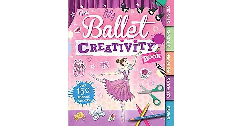 Ballet Creativity Book (Paperback) (Caroline Rowlands) - image 1 of 1