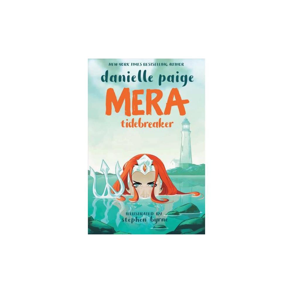 Mera : Tidebreaker - by Danielle Paige (Paperback)