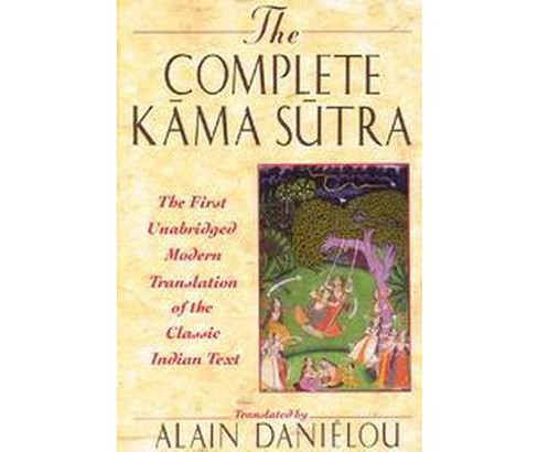 Complete Kama Sutra : The First Unabridged Modern Translation of the Classic Indian Text -  (Paperback) - image 1 of 1