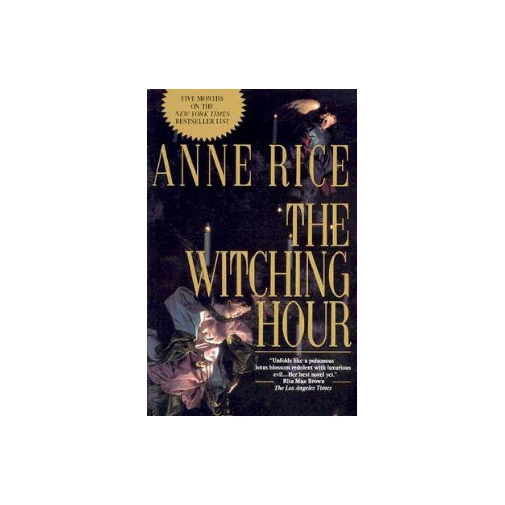 The Witching Hour Lives Of The Mayfair Witches By Anne Rice Paperback