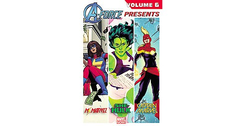 A-Force Presents 6 (Paperback) (Nathan Edmondson & Charles Soule & G. Willow Wilson & Kelly Sue - image 1 of 1