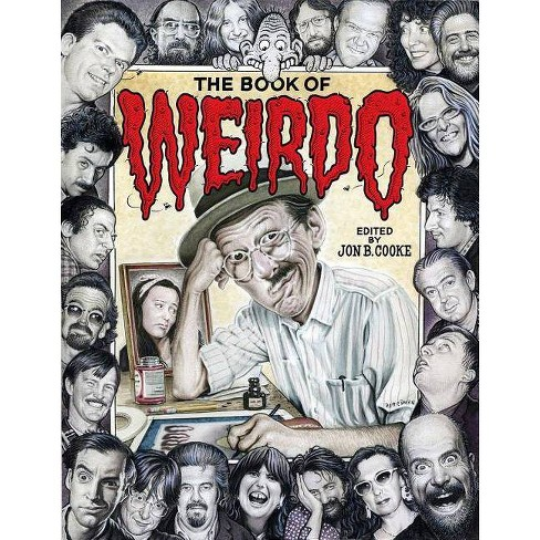 The Book of Weirdo - by  Jon B Cooke (Hardcover) - image 1 of 1