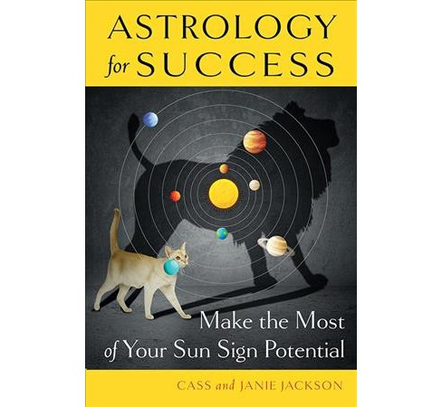 Astrology for Success : Make the Most of Your Sun Sign Potential (Reissue) (Paperback) (Cass Jackson & - image 1 of 1
