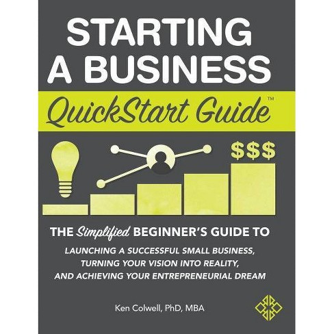 Starting a Business QuickStart Guide - by  Ken Colwell Mba (Hardcover) - image 1 of 1