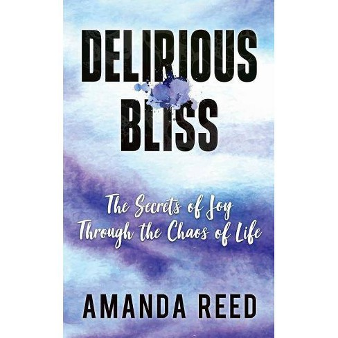 Delirious Bliss - by  Amanda Reed (Paperback) - image 1 of 1