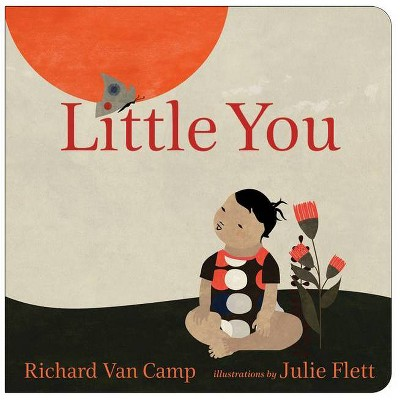 Little You - by Richard Van Camp (Board_book)