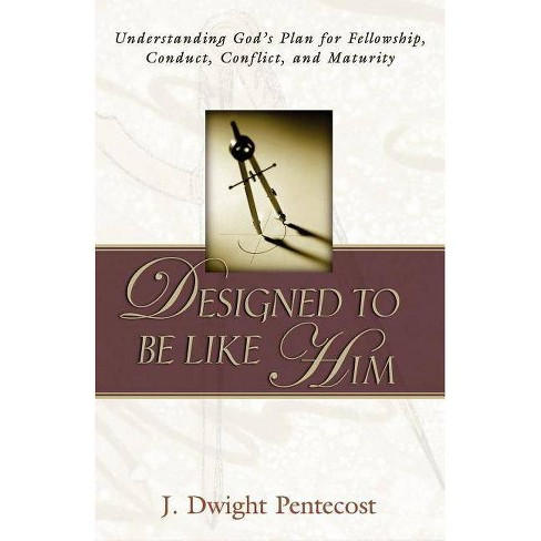 Designed to be Like HIm - by  J Dwight Pentecost (Paperback) - image 1 of 1