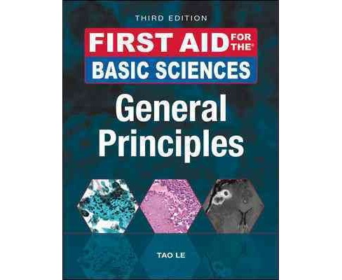 First Aid for the Basic Sciences : General Principles (Paperback) (Tao Le & William Hwang & Luke Pike) - image 1 of 1