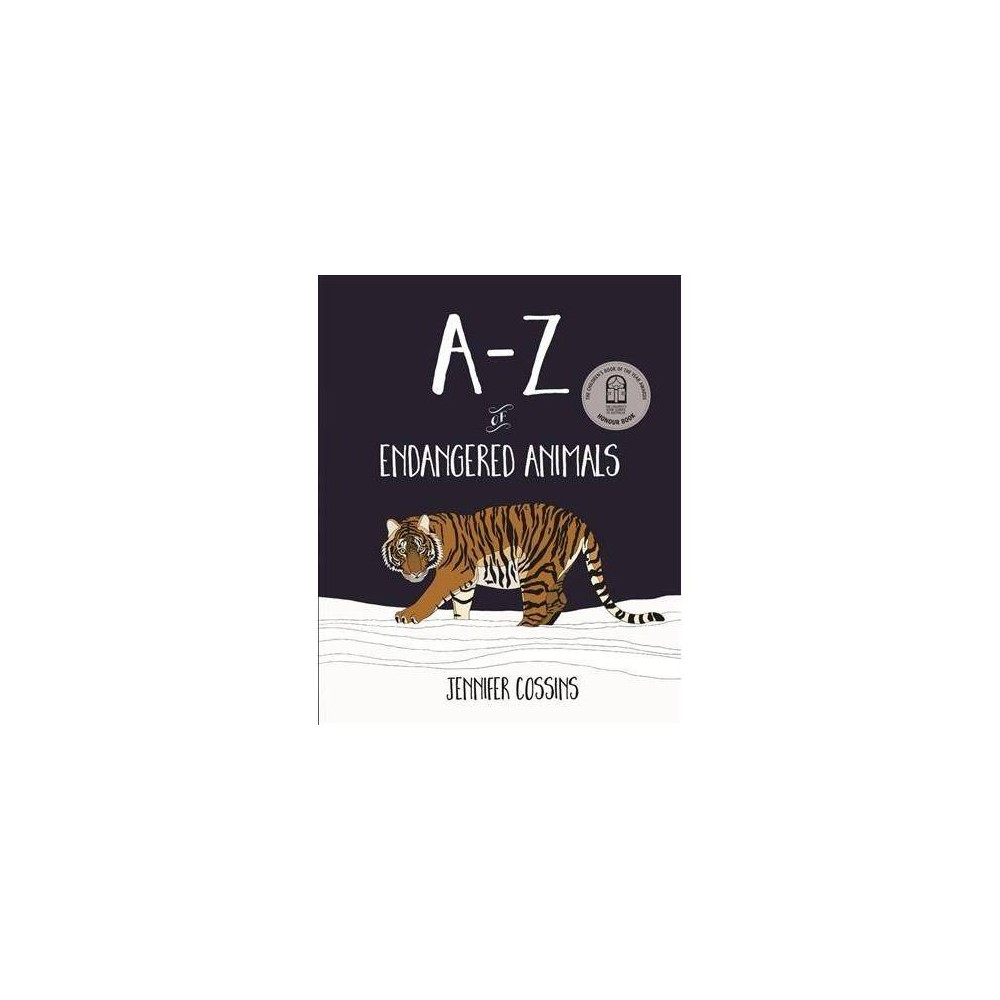 A-Z of Endangered Animals - by Jennifer Cossins (Paperback)