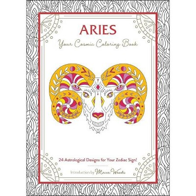 - Aries: Your Cosmic Coloring Book - By Mecca Woods (Calendar) : Target