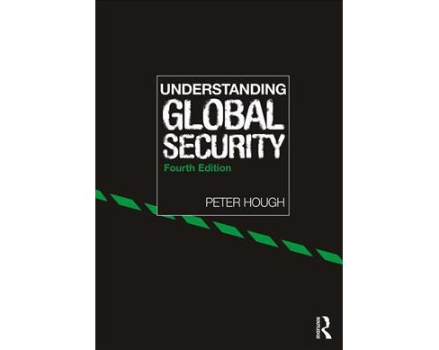Understanding Global Security -  by Peter Hough (Paperback) - image 1 of 1