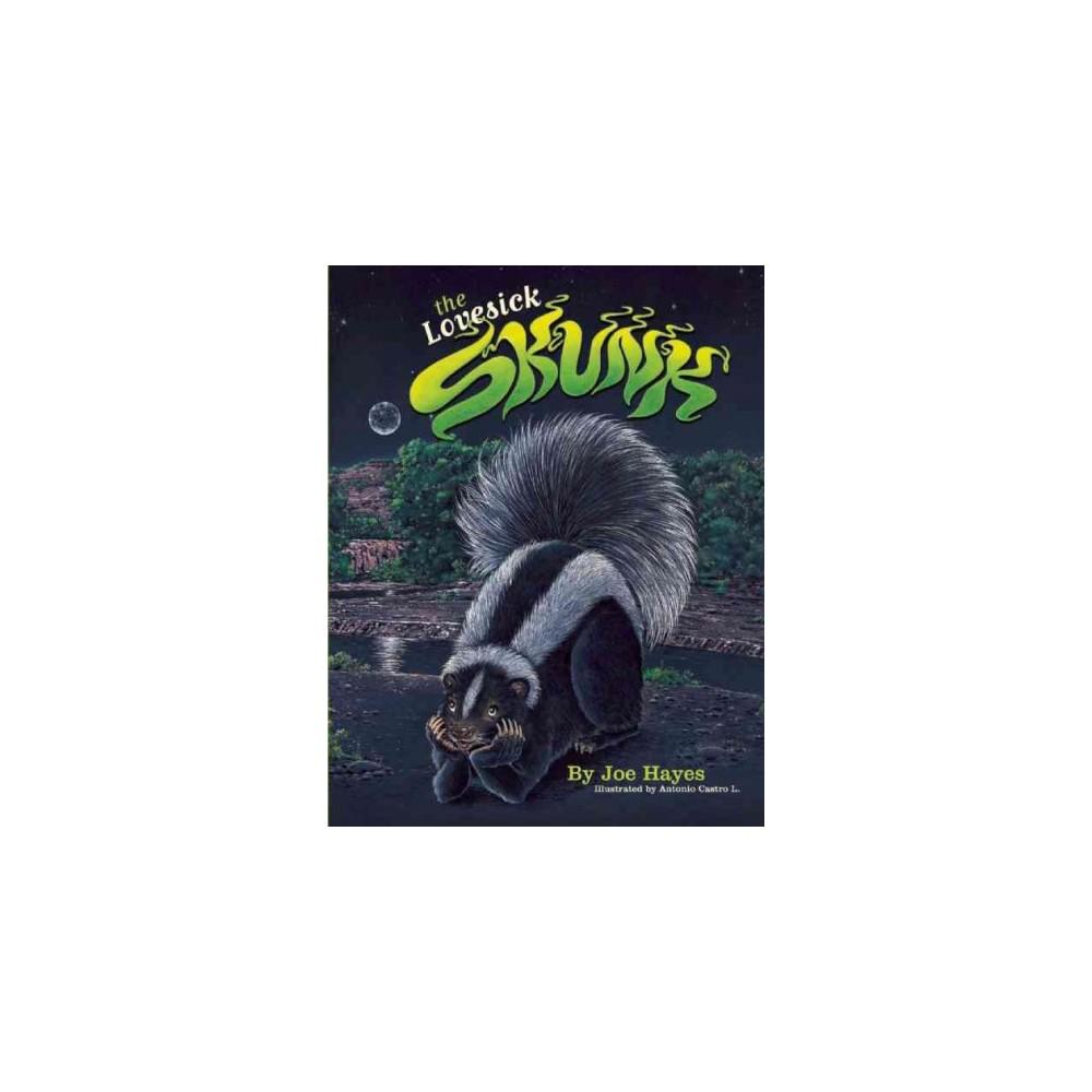Lovesick Skunk (Paperback) (Joe Hayes)