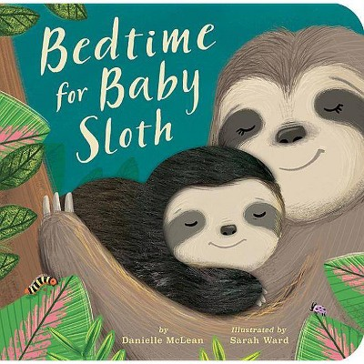 Bedtime for Baby Sloth - by Danielle McLean (Board Book)