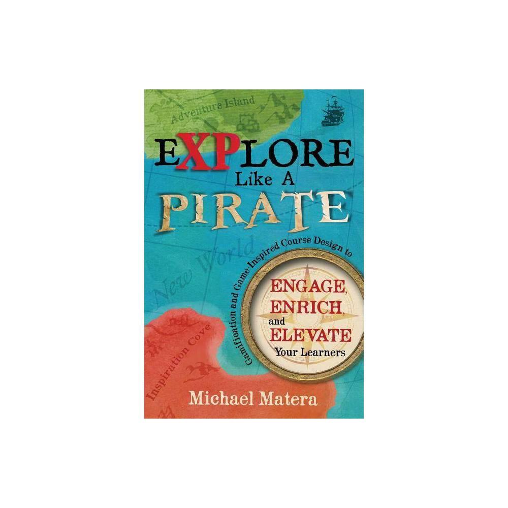 Explore Like A Pirate By Michael Matera Paperback