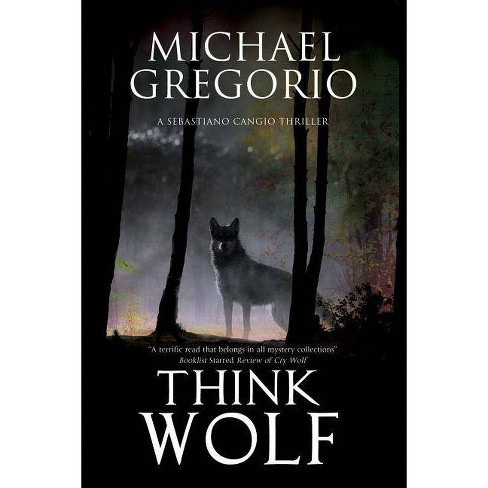 Think Wolf - (Sebastiano Cangio Thriller) by  Michael Gregorio (Hardcover) - image 1 of 1