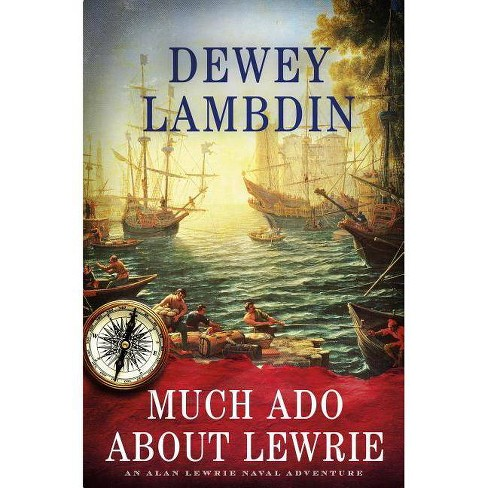 Much ADO about Lewrie - (Alan Lewrie Naval Adventures) by  Dewey Lambdin (Hardcover) - image 1 of 1
