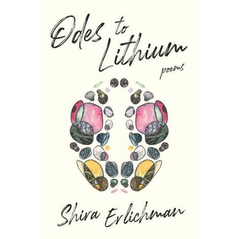 Odes to Lithium - by  Shira Erlichman (Paperback) - image 1 of 1