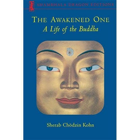 The Awakened One - (Shambhala Dragon Editions) by  Sherab Chodzin Kohn (Paperback) - image 1 of 1