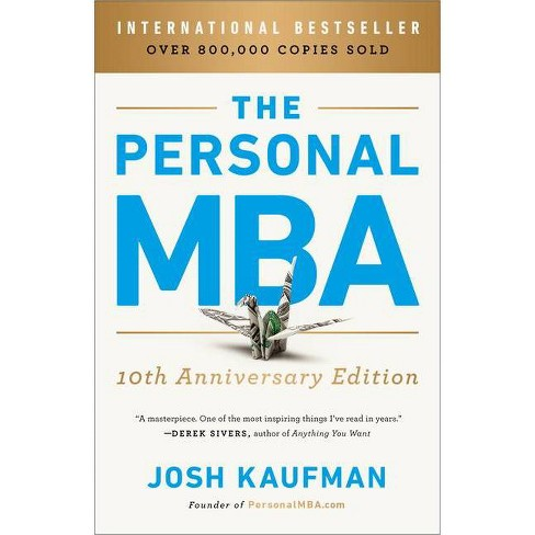 The Personal MBA 10th Anniversary Edition - by  Josh Kaufman (Paperback) - image 1 of 1