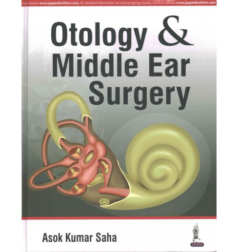 Otology and Middle Ear Surgery (Hardcover) (Asok K. Saha) - image 1 of 1