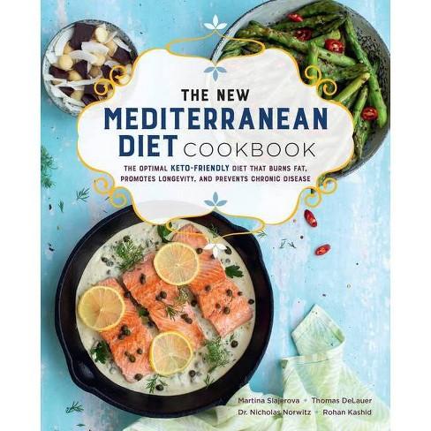 The New Mediterranean Diet Cookbook - (Keto for Your Life) by  Martina Slajerova & Thomas Delauer & Nicholas Norwitz & Rohan Kashid (Paperback) - image 1 of 1