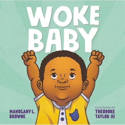 Woke Baby - by  Mahogany L Browne (Hardcover) - image 1 of 1