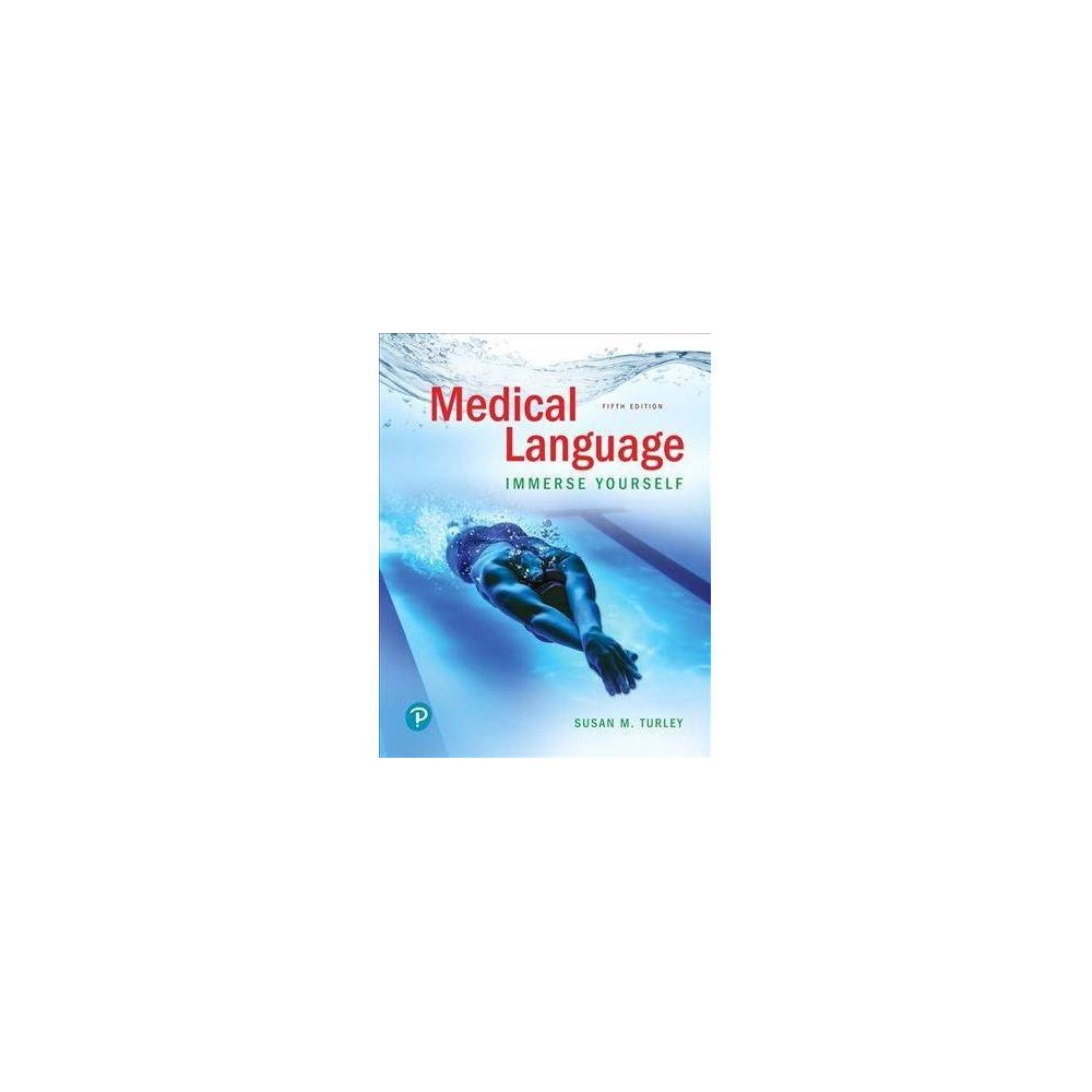 Medical Language : Immerse Yourself - 5 by Susan M. Turley (Paperback)