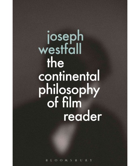 Continental Philosophy of Film Reader (Hardcover) - image 1 of 1