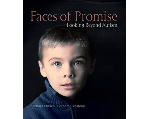 Faces of Promise : Looking Beyond Autism (Hardcover) (Barbara Firestone) - image 1 of 1