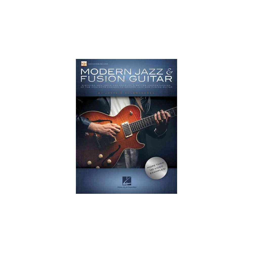 Modern Jazz & Fusion Guitar : Discover New Ideas and Develop a Better Understanding of the Concepts