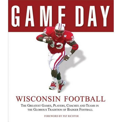 Wisconsin Football - (Game Day (Triumph Books)) by  Athlon Sports (Hardcover) - image 1 of 1