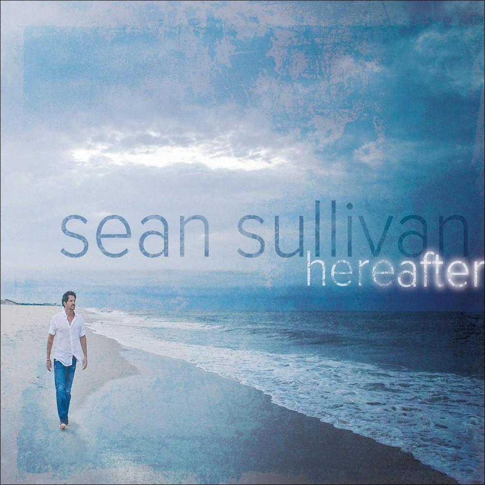 Sean Sullivan - Hereafter (CD)