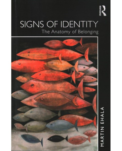 Signs of Identity : The Anatomy of Belonging (Paperback) (Martin Ehala) - image 1 of 1