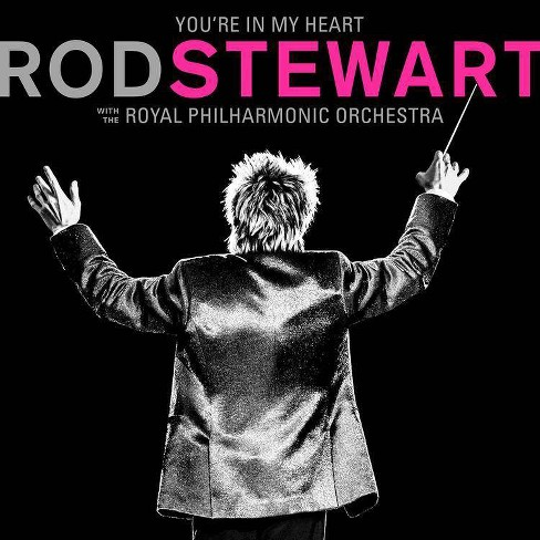 Rod Stewart - You're in My Heart: Rod Stewart with The Royal Philharmonic Orchestra (CD) - image 1 of 1