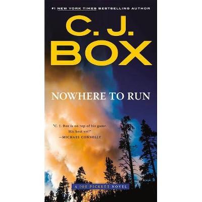 Nowhere to Run - (Joe Pickett Novel) by  C J Box (Paperback)