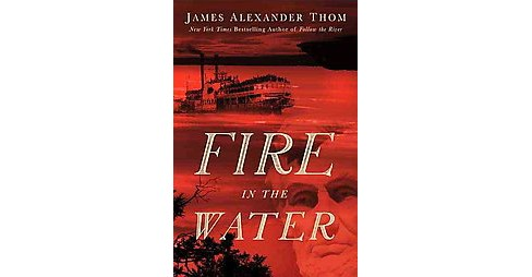 Fire in the Water (Hardcover) (James Alexander Thom) - image 1 of 1