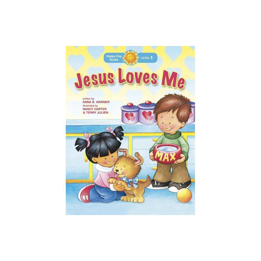 Jesus Loves Me Happy Day Books Holiday By Anna B Warner Paperback